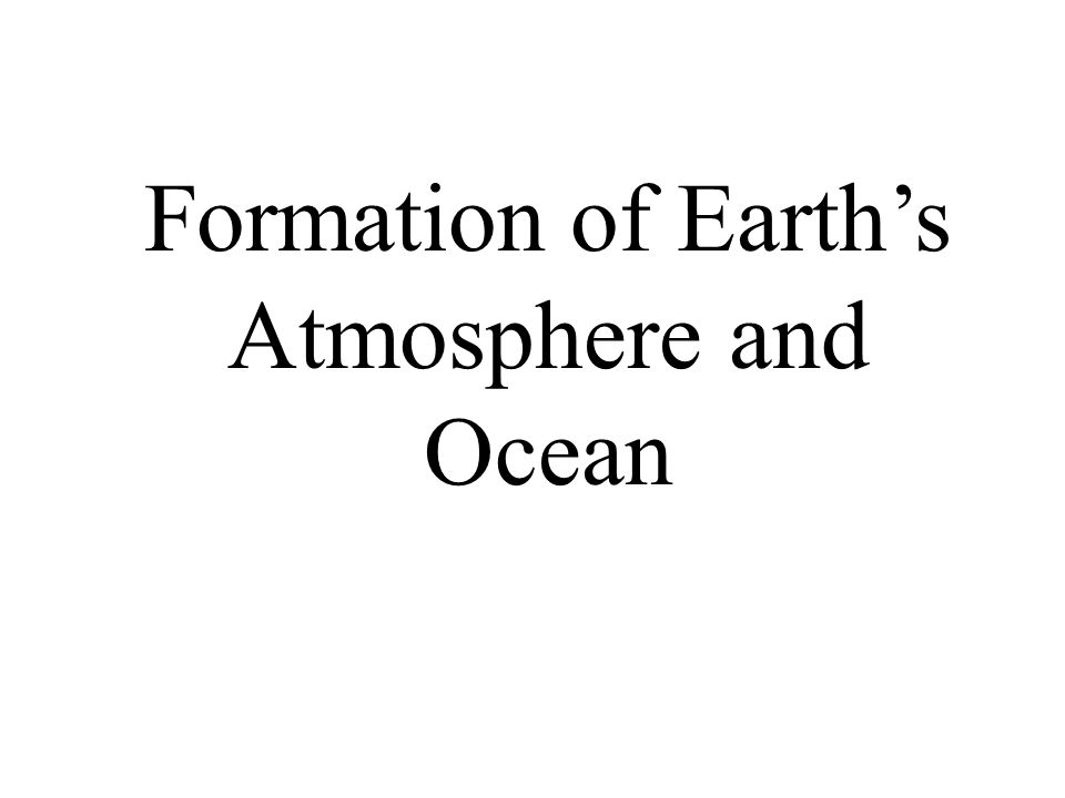 FormationofEarths Atmosphere and Ocean