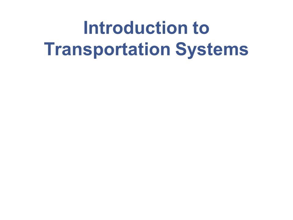 Introduction to Transportation Systems