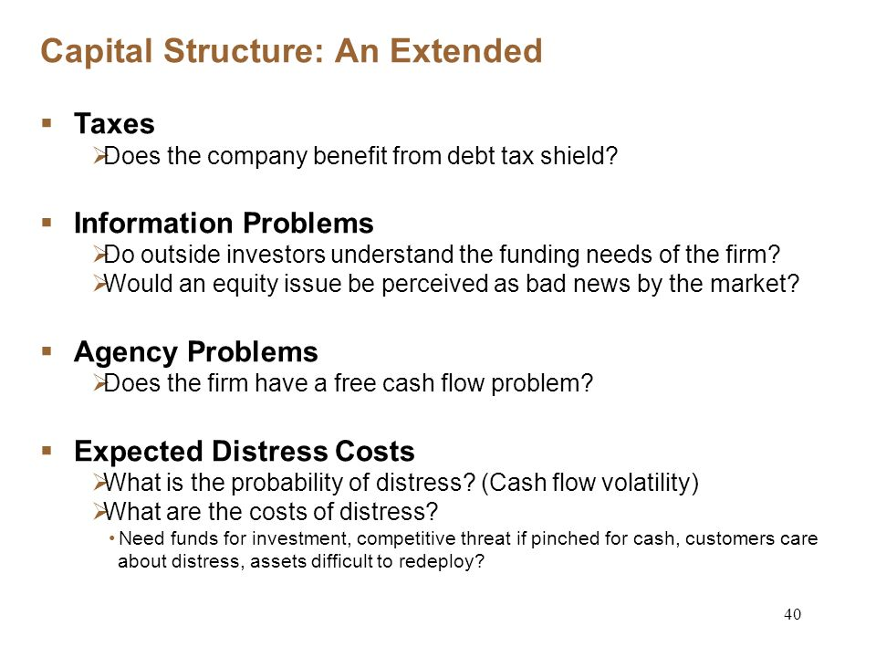 40 Capital Structure: An Extended Taxes Does the company benefit from debt tax shield.