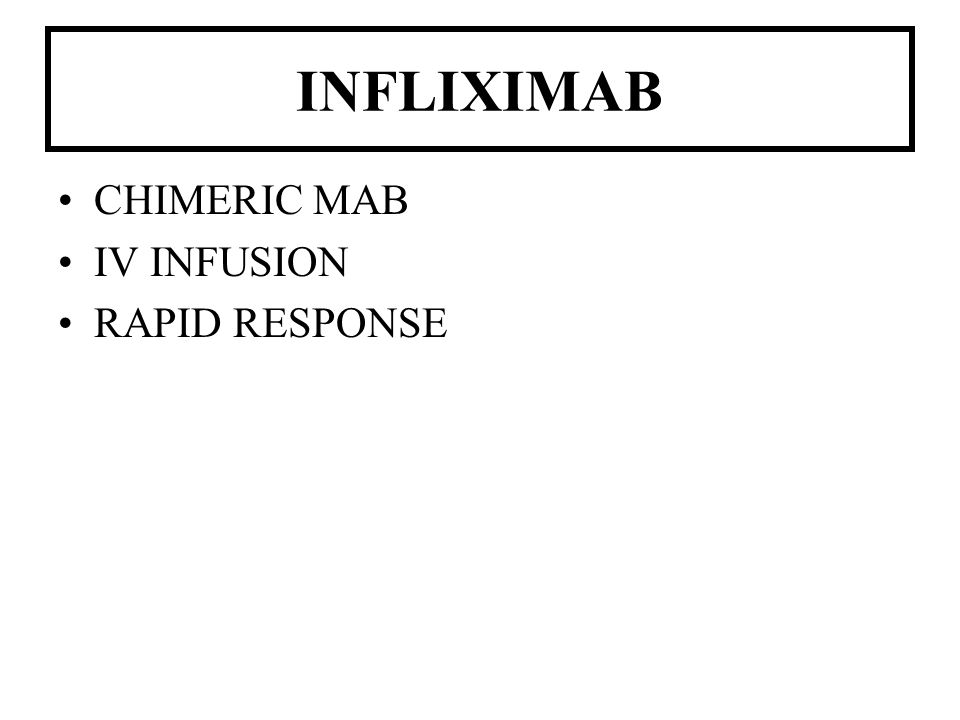 INFLIXIMAB CHIMERIC MAB IV INFUSION RAPID RESPONSE