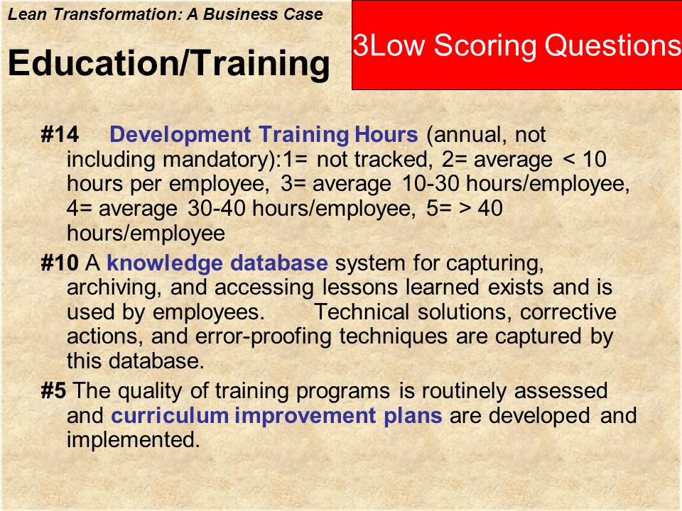 Lean Transformation: A Business Case Education/Training #14Development Training Hours (annual, not including mandatory):1= not tracked, 2= average 40