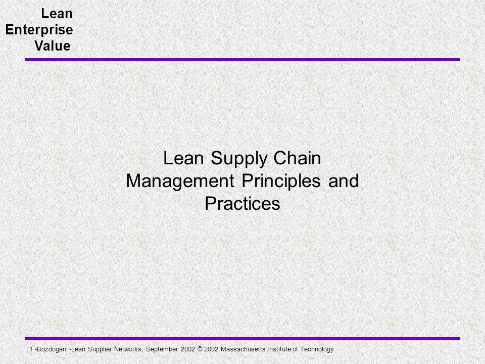 Lean Enterprise Value 1 -Bozdogan -Lean Supplier Networks, September 2002 © 2002 Massachusetts Institute of Technology Lean Supply Chain Management Pr