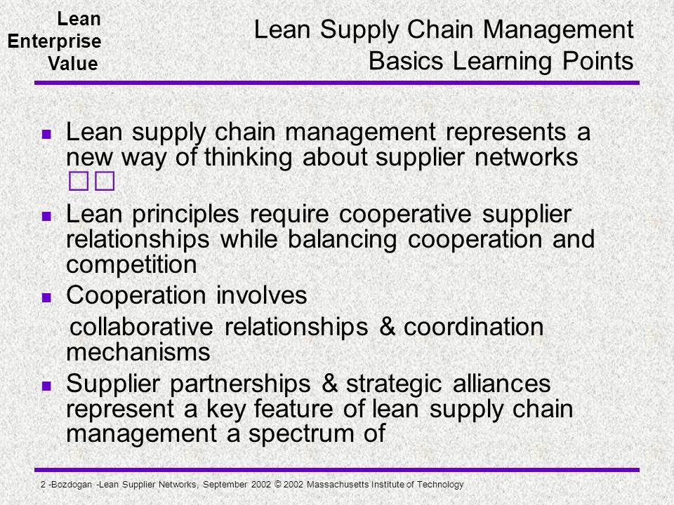 Lean Enterprise Value 2 -Bozdogan -Lean Supplier Networks, September 2002 © 2002 Massachusetts Institute of Technology Lean Supply Chain Management Ba