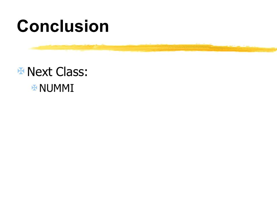 Conclusion Next Class: NUMMI