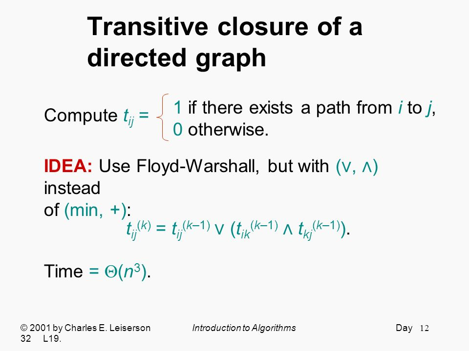 12 Transitive closure of a directed graph © 2001 by Charles E.