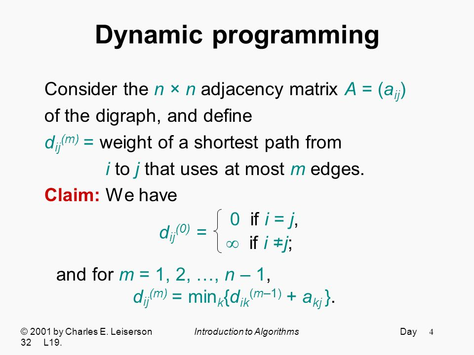 5 Proof of claim d ij (m) = min k {d ik (m–1) + a kj }.