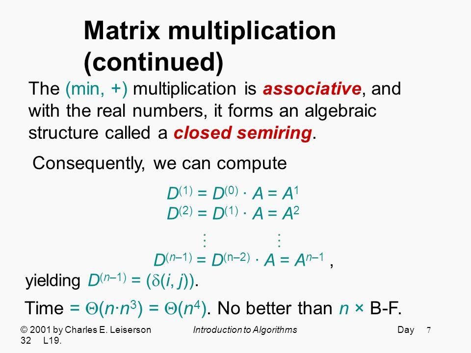 8 Improved matrix multiplication algorithm © 2001 by Charles E.