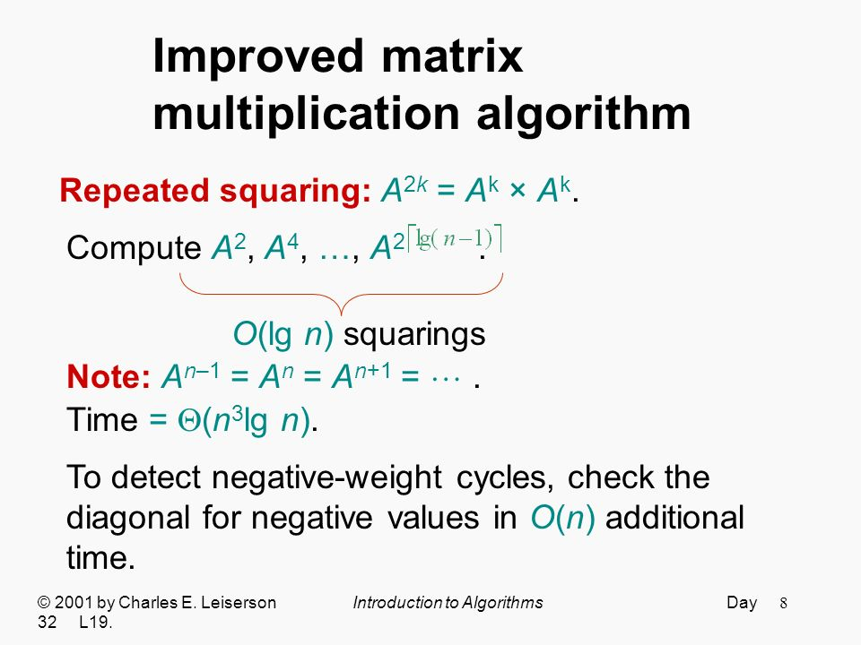 8 Improved matrix multiplication algorithm © 2001 by Charles E.