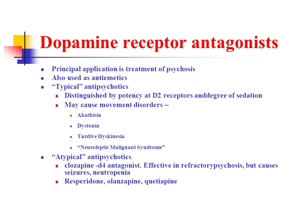 Dopamine receptor antagonists Principal application is treatment of psychosis Also used as antiemetics Typical antipsychotics Distinguished by potency