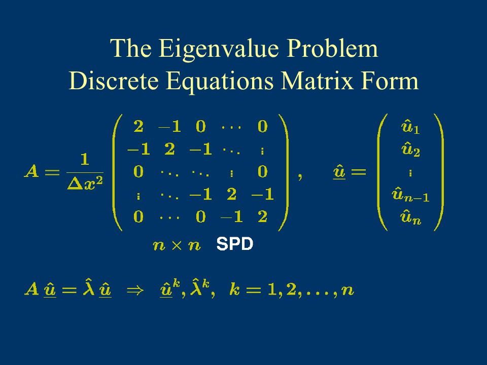 The Eigenvalue Problem Discrete Equations Matrix Form