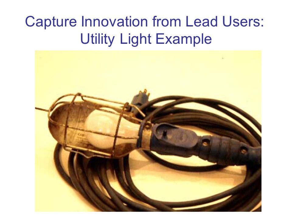 Capture Innovation from Lead Users: Utility Light Example