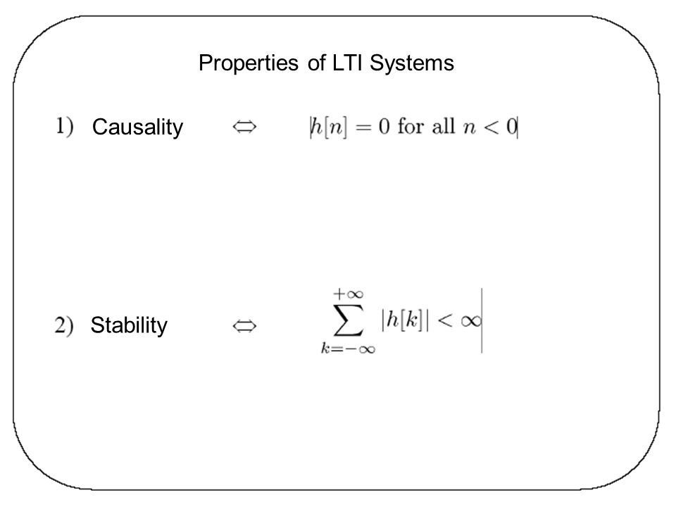 Properties of LTI Systems Causality Stability