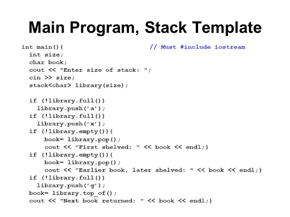 Main Program, Stack Template