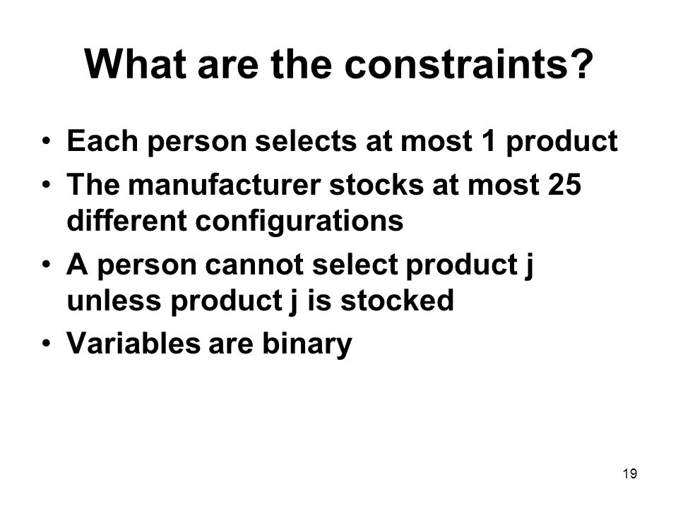 19 What are the constraints.