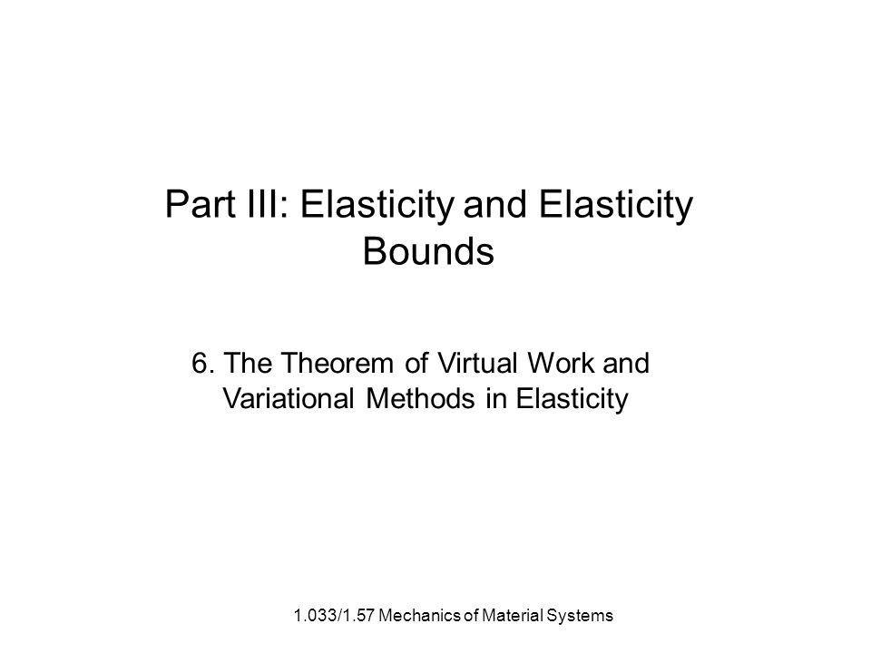 Part III: Elasticity and Elasticity Bounds 6.