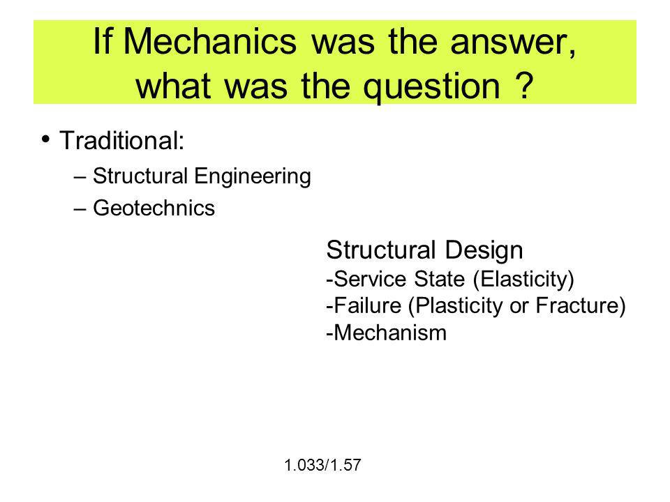 If Mechanics was the answer, what was the question .