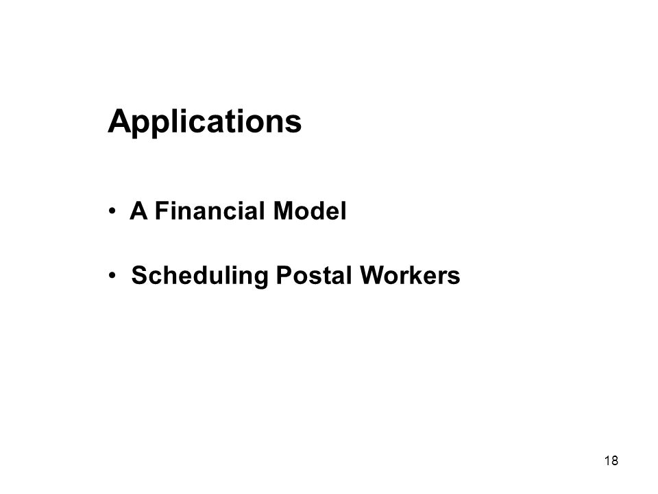 18 Applications A Financial Model Scheduling Postal Workers