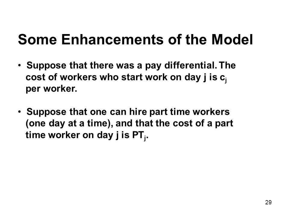 29 Some Enhancements of the Model Suppose that there was a pay differential.