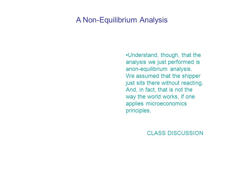 Understand, though, that the analysis we just performed is anon-equilibrium analysis.