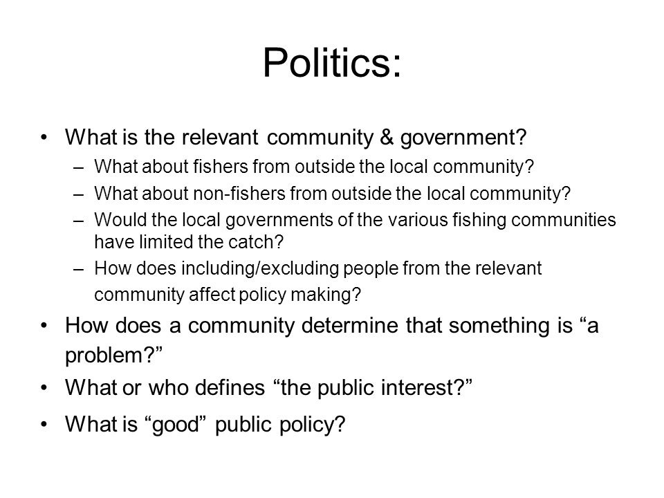 Politics: What is the relevant community & government.