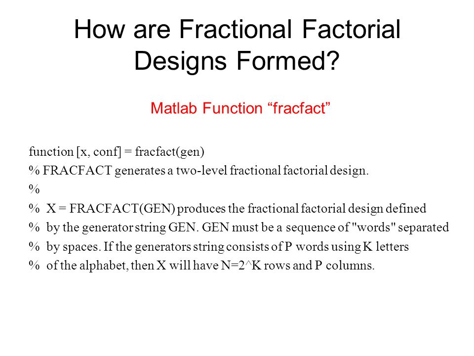 How are Fractional Factorial Designs Formed.