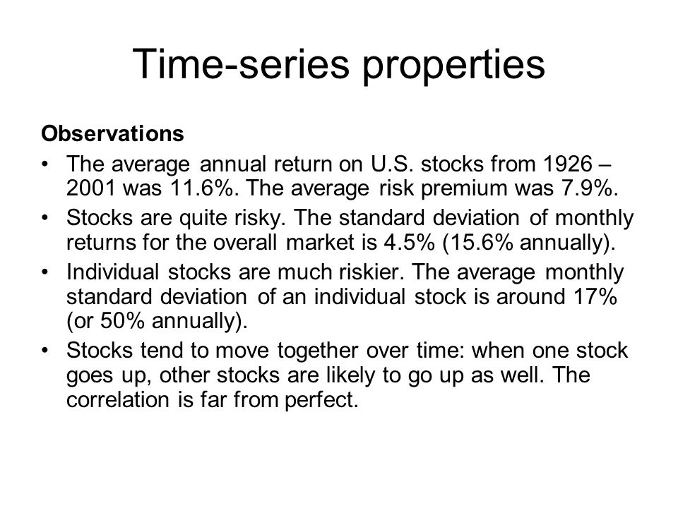 Time-series properties Observations The average annual return on U.S.