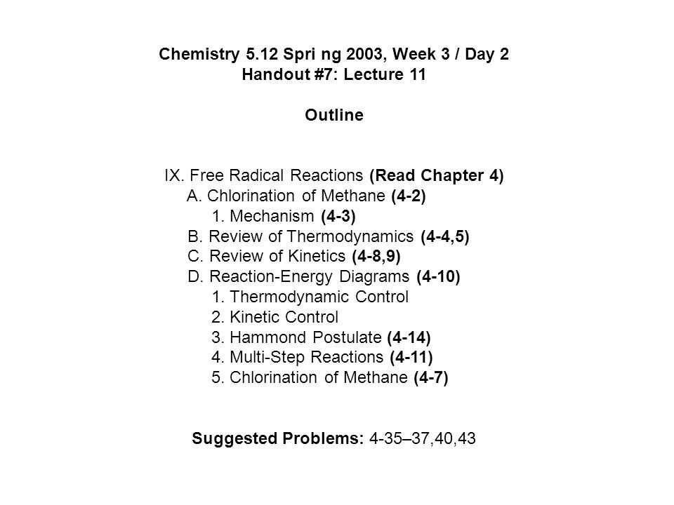 Chemistry 5.12 Spri ng 2003, Week 3 / Day 2 Handout #7: Lecture 11 Outline IX.