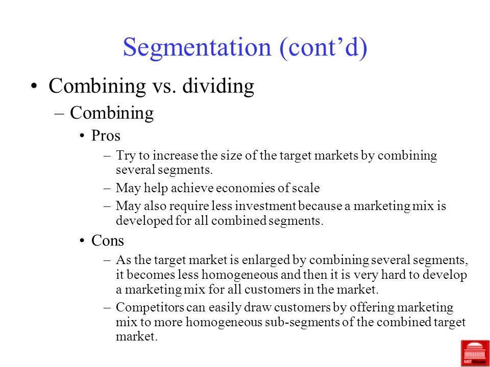 Segmentation (contd) Combining vs.