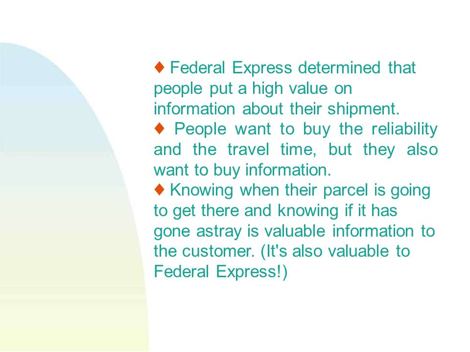 Federal Express determined that people put a high value on information about their shipment.