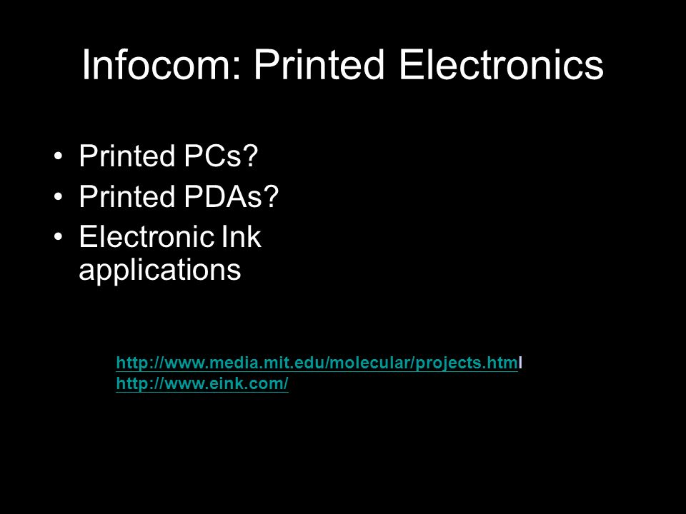 Infocom: Printed Electronics Printed PCs. Printed PDAs.