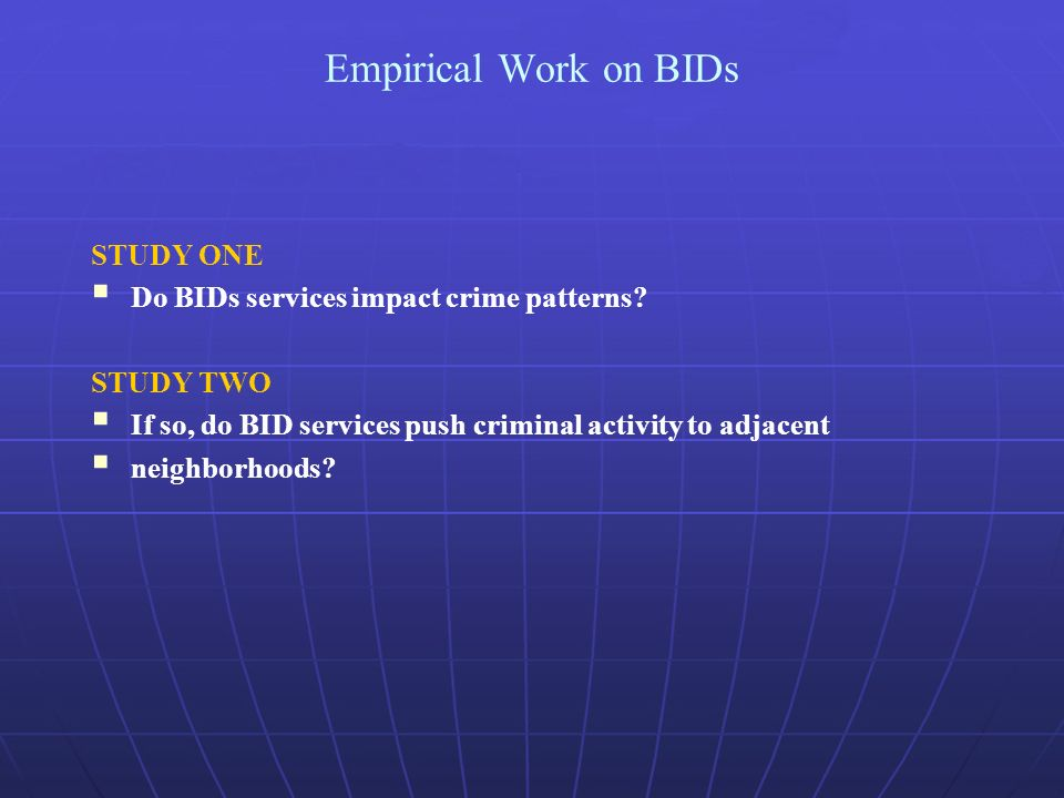 STUDY ONE Do BIDs services impact crime patterns.