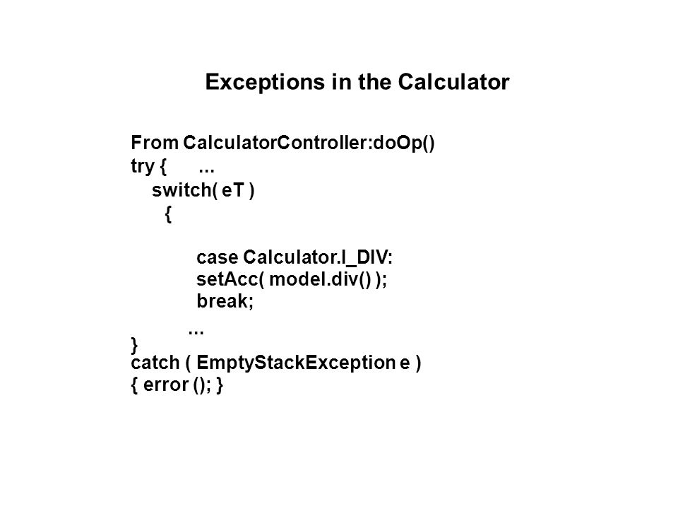 Exceptions in the Calculator From CalculatorController:doOp() try {...