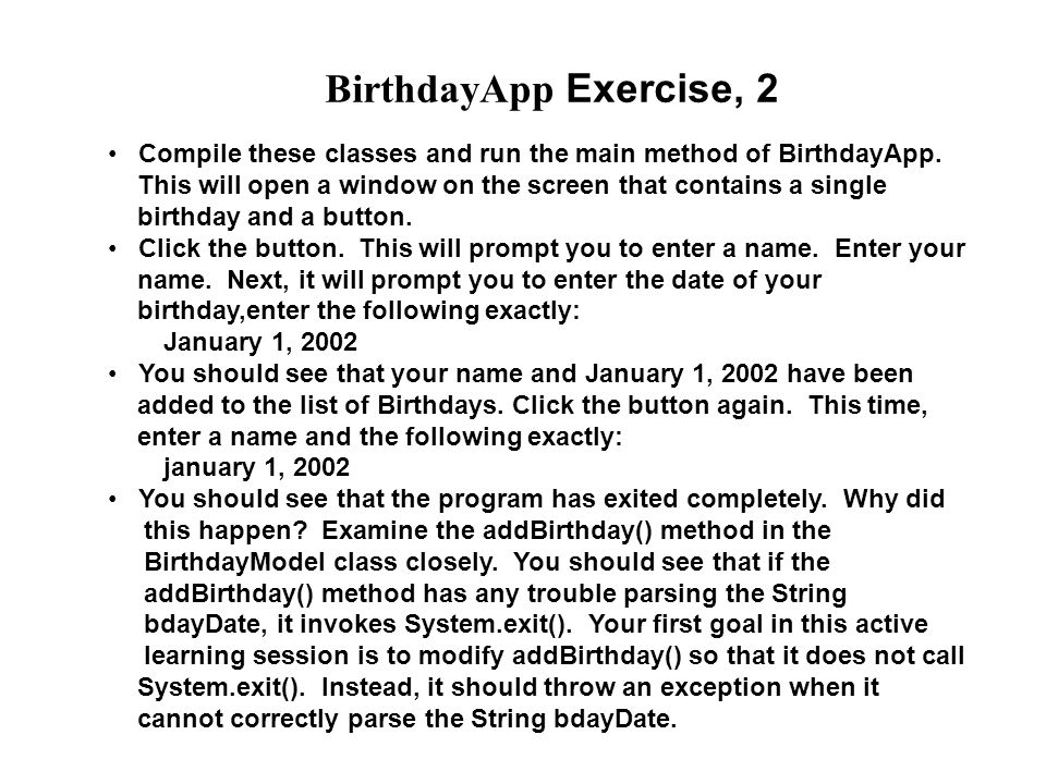 BirthdayApp Exercise, 2 Compile these classes and run the main method of BirthdayApp.