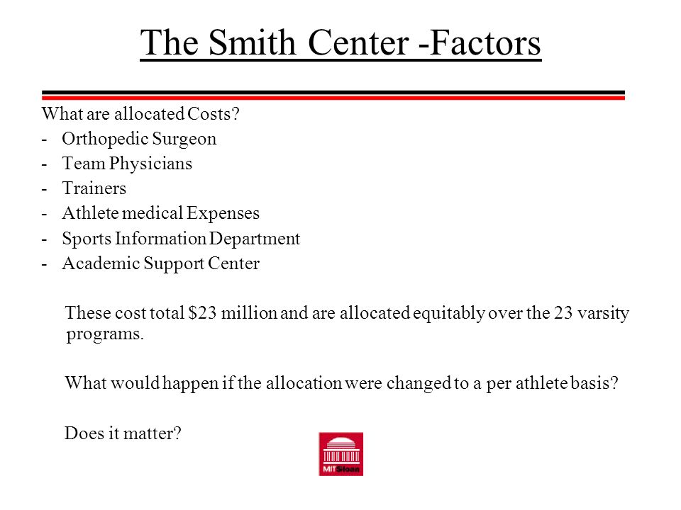 The Smith Center -Factors What are allocated Costs.