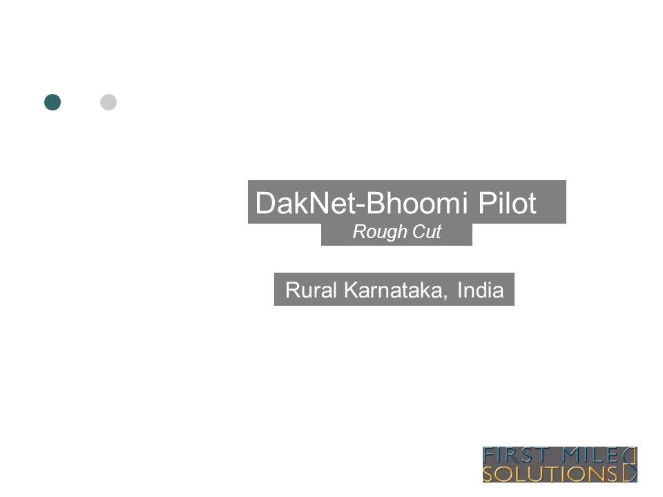 DakNet-Bhoomi Pilot Rough Cut Rural Karnataka, India