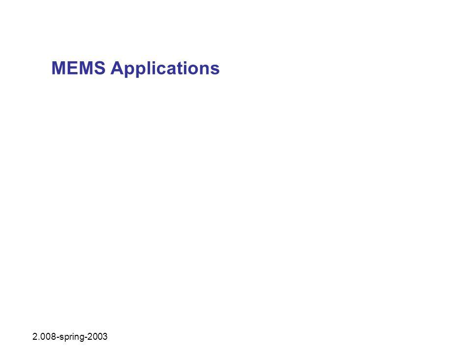 MEMS Applications 2.008-spring-2003