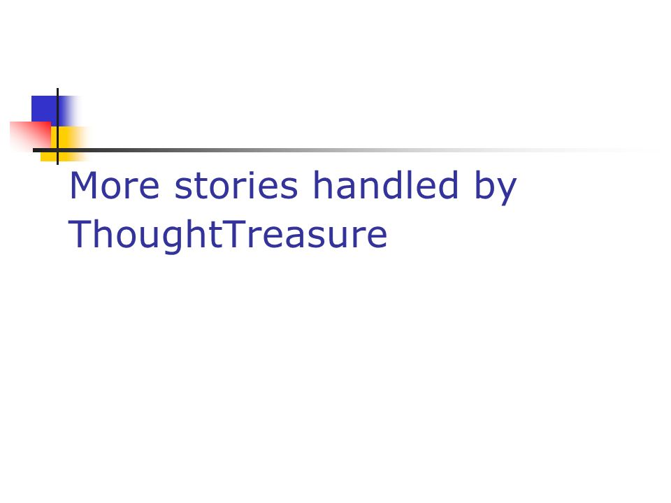 More stories handled by ThoughtTreasure