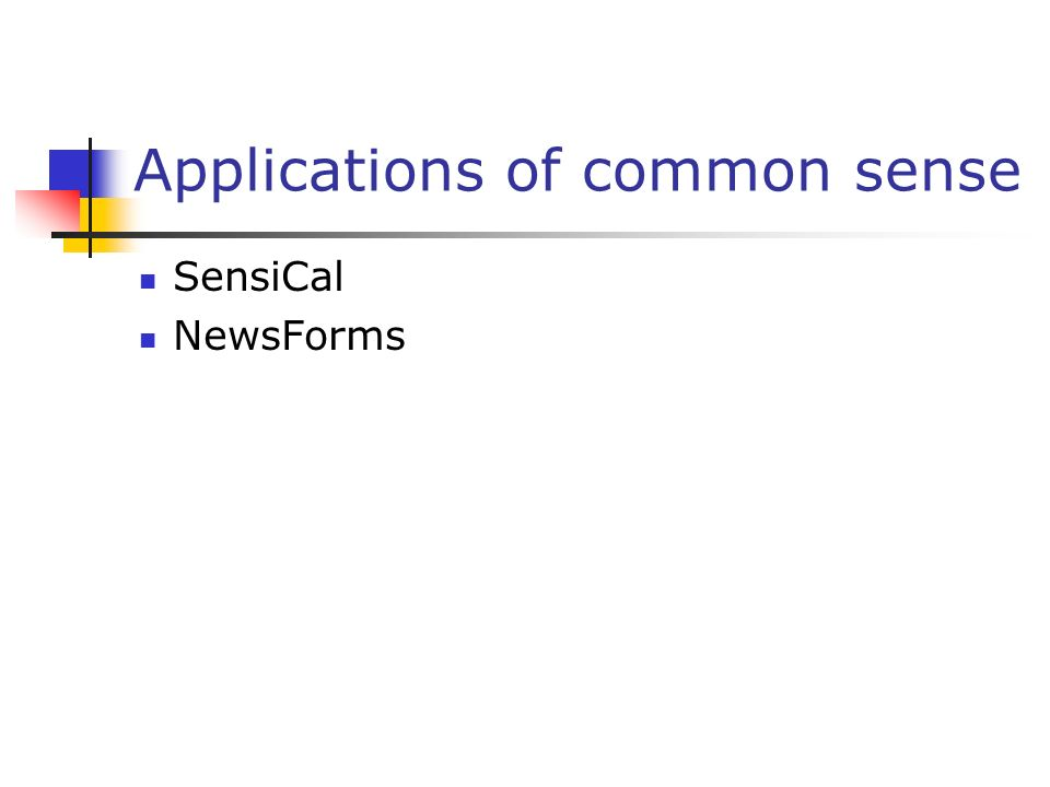 Applications of common sense SensiCal NewsForms