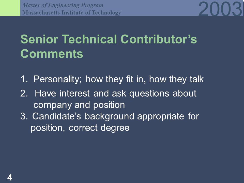 Master of Engineering Program Massachusetts Institute of Technology Senior Technical Contributors Comments 1.