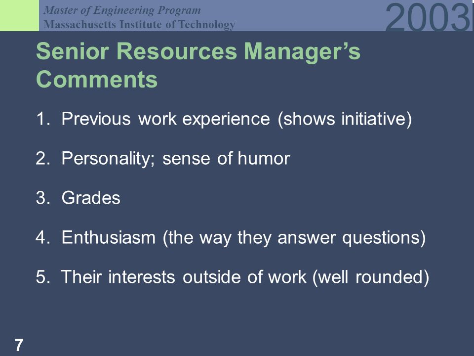 Master of Engineering Program Massachusetts Institute of Technology Senior Resources Managers Comments 1.