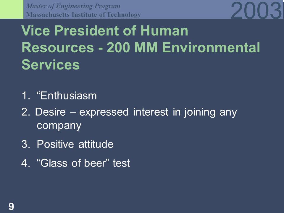 Master of Engineering Program Massachusetts Institute of Technology Vice President of Human Resources -200 MM Environmental Services 1.
