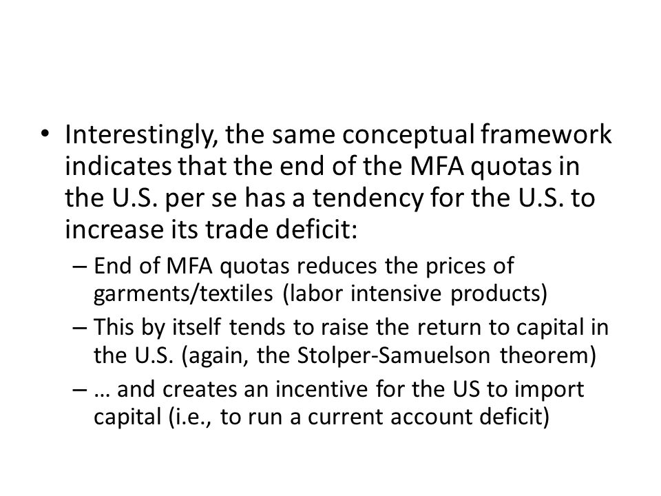 Interestingly, the same conceptual framework indicates that the end of the MFA quotas in the U.S. per se has a tendency for the U.S. to increase its t