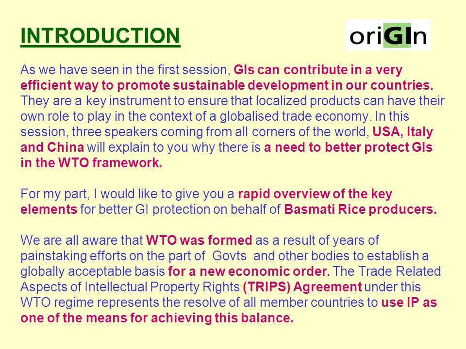 27 th May 2004, Geneva 2004 Annual WTO Public Symposium ORIGIN Round Table on Geographical Indications Session 2: Case for Better GI Protection in the DDA Framework Brig.