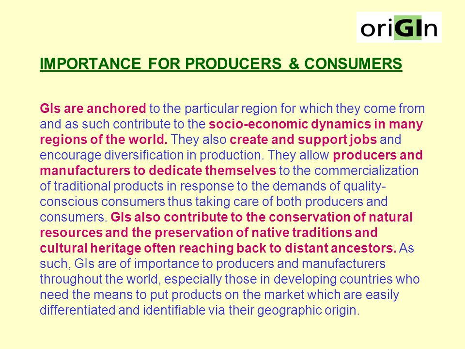 GI PRODUCTS & THEIR PROTECTION As we have seen in the first session of this round table, Geographical indications are part and parcel of the cultures and traditions of a country.