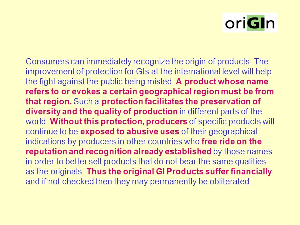 IMPORTANCE FOR PRODUCERS & CONSUMERS GIs are anchored to the particular region for which they come from and as such contribute to the socio-economic dynamics in many regions of the world.