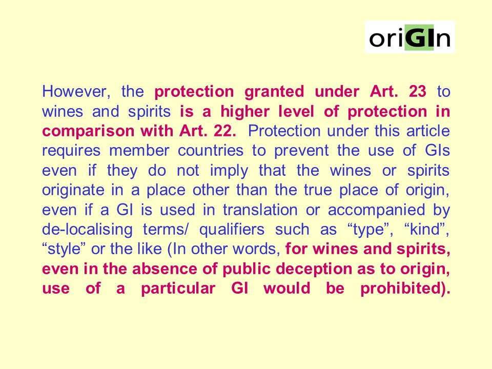 PROTECTION OF GIs IN TRIPS The TRIPS Agreement contains a section exclusively devoted to the protection of GIs. But, as will be explained by the three