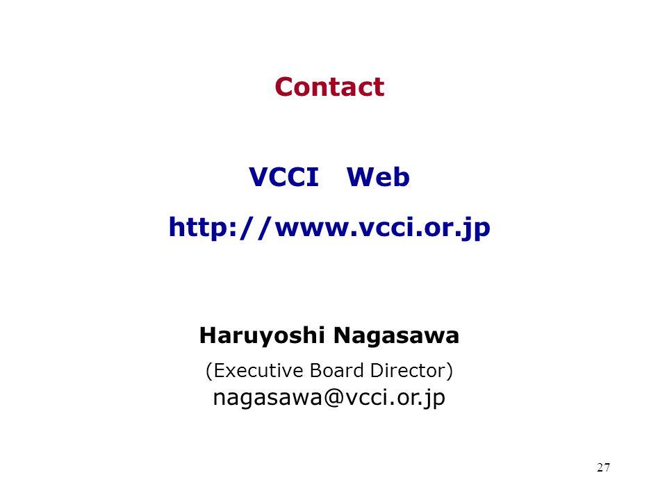 27 Contact VCCI Web http://www.vcci.or.jp Haruyoshi Nagasawa (Executive Board Director) nagasawa@vcci.or.jp