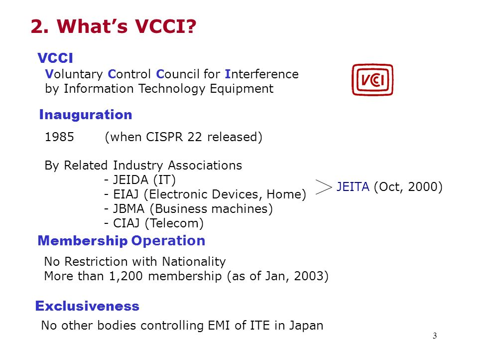 4 Technical specifications Well harmonized with CISPR 22 and CISPR 16 Self verification test with a filed test site Self Declaration Approach Filing a declaration (conformance report) with VCCI office More than 6,000 reports in 2001 e-filing started since 2002 Regular Market Sampling test practice More than 600 samples tested cumulatively Increasing annual sampling Products