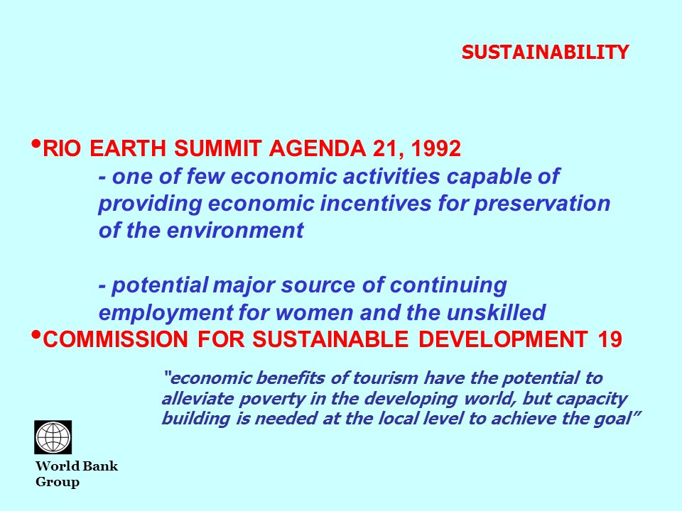 RIO EARTH SUMMIT AGENDA 21, 1992 - one of few economic activities capable of providing economic incentives for preservation of the environment - poten