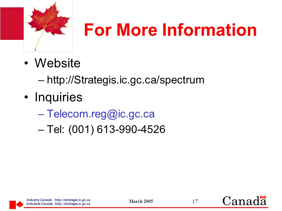 Industry Canada   /strategis.ic.gc.ca Industrie Canada   /strategis.ic.gc.ca March For More Information Website –  Inquiries –Tel: (001)